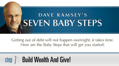 Dave Ramsey Baby Step 7 Build Wealth and Give