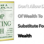 Stop Acting Rich: Don't Allow Displays Of Wealth To Substitute For Real Wealth