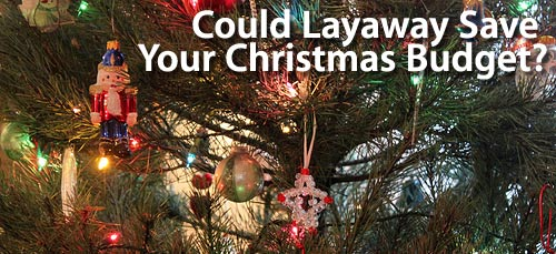 Layaway For Christmas Gifts