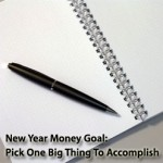 New Year Money Goal: Pick One Big Thing To Accomplish