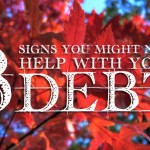 3 Signs You Need Help with Your Debt