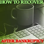 How To Recover After Bankruptcy